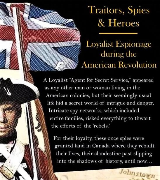 Traitors, Spies & Heroes: Loyalist Espionage during the American Revolution @ Macaulay Heritage Park